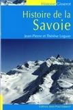 Jean-Pierre Leguay et Thérèse Leguay - Histoire de la Savoie.