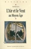 Jean-Pierre Leguay - L'air et le vent au Moyen Age.
