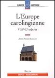 Jean-Pierre Leguay - L'Europe carolingienne VIIIe-Xe siècles.