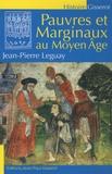 Jean-Pierre Leguay - Pauvres et marginaux au Moyen Age.