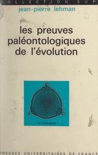 Jean-Pierre Lehman et Louis Gallien - Les preuves paléontologiques de l'évolution.