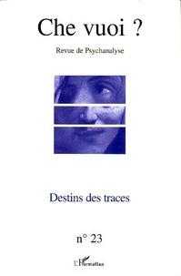 Jean-Pierre Lehmann et René Major - Che vuoi ? N° 23, 2005 : Destins des traces.