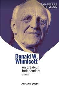 Jean-Pierre Lehmann - Donald W. Winnicott - Un créateur indépendant.