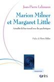 Jean-Pierre Lehmann - Marion Milner et Margaret Little - Actualité de leur travail avec des psychotiques.