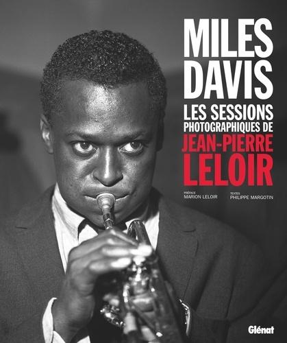 Miles Davis. Les sessions photographiques de Jean-Pierre Leloir