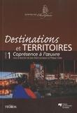 Jean-Pierre Lemasson et Philippe Violier - Destinations et territoires - Volume 1, Coprésence à l'oeuvre.