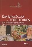 Jean-Pierre Lemasson et Philippe Violier - Destinations et territoires - Volume 2, Tourisme sans limites.