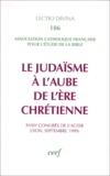 Jean-Pierre Lémonon et  Collectif - Le judaïsme à l'aube de l'ère chrétienne - 18e Congrès de l'ACFEB, Lyon, septembre 1999.
