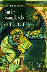 Jean-Pierre Lémonon - Pour lire l'évangile selon Saint Jean.