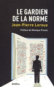Jean-Pierre Leroux - Le gardien de la norme.
