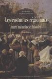 Jean-Pierre Lethuillier - Les costumes régionaux - Entre mémoire et histoire.