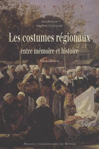 Epub computer books téléchargement gratuit Les costumes régionaux  - Entre mémoire et histoire CHM PDF en francais 9782753508293