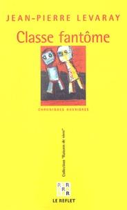 Jean-Pierre Levaray - Classe fantôme - Chroniques ouvrières.