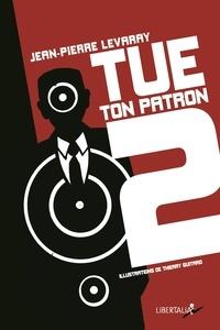 Jean-Pierre Levaray - Tue ton patron, saison 2.