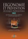 Jean-Pierre Libert et Pierre Harichaux - Ergonomie et prévention des risques professionnels - Tome 3, Spécificités de certaines conditions et réglementation générale.