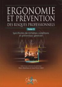 Ergonomie et prévention des risques professionnels - Tome 3, Spécificités de certaines conditions et réglementation générale.pdf