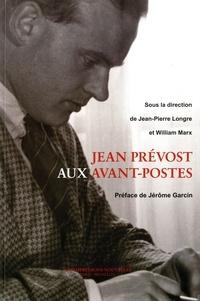 Jean-Pierre Longre et William Marx - Jean Prévost aux avant-postes.