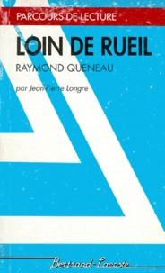 Jean-Pierre Longre - Loin de Rueil, Raymond Queneau.