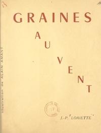 Jean-Pierre Loriette et Alain Amant - Graines au vent.