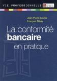 Jean-Pierre Louise et François Ribay - La conformité bancaire en pratique.