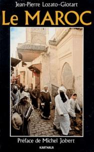Jean-Pierre Lozato-Giotart - Le Maroc.