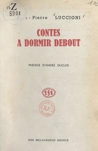 Jean-Pierre Luccioni et André Duclos - Contes à dormir debout.