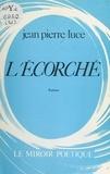 Jean-Pierre Luce - L'Écorché.