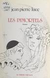 Jean-Pierre Luce - Les immortels.