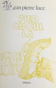Jean-Pierre Luce - Pied au cul la romance.