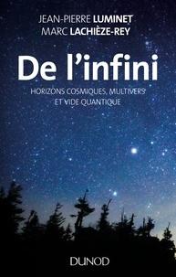 Jean-Pierre Luminet et Marc Lachièze-Rey - De l'infini - Horizons cosmiques, multivers et vide quantique.