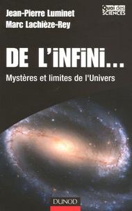 Jean-Pierre Luminet et Marc Lachièze-Rey - De l'infini... - Mystères et limites de l'Univers.