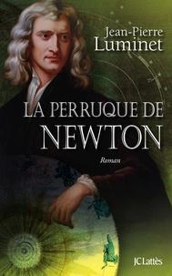 Jean-Pierre Luminet - La perruque de Newton.