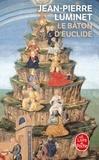 Jean-Pierre Luminet - Le Bâton d'Euclide - Le roman de la Bibliothèque d'Alexandrie.