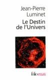 Jean-Pierre Luminet - Le Destin de l'Univers - Tome 1 et 2.