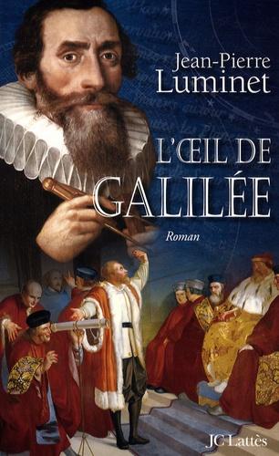 Jean-Pierre Luminet - Les bâtisseurs du ciel Tome 3 : L'oeil de Galilée.