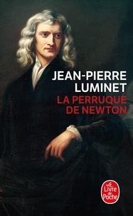 Jean-Pierre Luminet - Les bâtisseurs du ciel Tome 4 : La perruque de Newton.