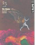 Jean-Pierre Lyard et Jean-Paul Guérin - L'Alpe N° 23 avril-juin 200 : Via Alpina - La grande traversée.