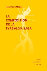 Jean-Pierre Mabire - La Composition de la Eyrbyggja Saga.