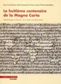 Jean-Pierre Machelon et Emmanuel Cartier - Le huitième centenaire de la Magna Carta : généalogie et filiation d'un texte constitutionnel.