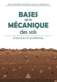 Jean-Pierre Magnan et Niculai Droniuc - Bases de la mécanique des sols - Exercices et problèmes.