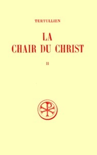 LA CHAIR DU CHRIST. Tome 2, Commentaire et index - Jean-Pierre Mahé |