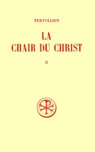 LA CHAIR DU CHRIST. Tome 2, Commentaire et index - Jean-Pierre Mahé pdf epub