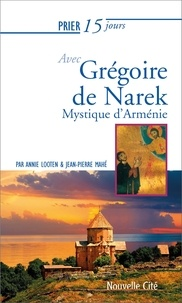 Jean pierre Mahe et Annie Looten - Prier 15 jours avec gregoire de narek - Mystique d'Arménie.