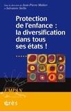 Jean-Pierre Mahier et Salvatore Stella - Protection de l'enfance : la diversification dans tous ses états !.