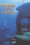Jean-Pierre Malamas - 1000 exercices en natation sous-marine et en plongée.