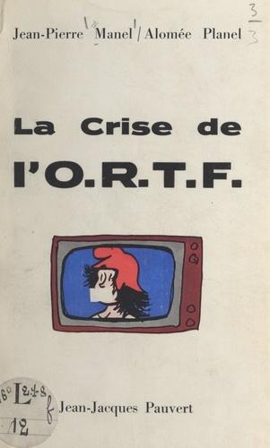 La crise de l'O.R.T.F.