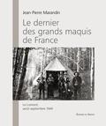 Jean-Pierre Marandin - Le dernier des grands maquis de France - Le Lomont, août-septembre 1944.
