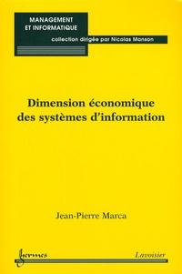 Dimension économique des systèmes d'information - Jean-Pierre Marca |