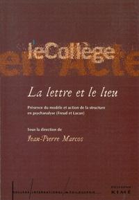 Jean-Pierre Marcos - La lettre et le lieu - Présence du modèle et action de la structure en psychanalyse (Freud et Lacan).