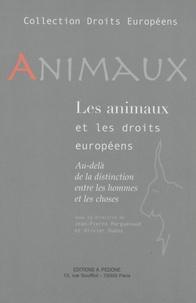 Jean-Pierre Marguénaud et Olivier Dubos - Animaux et droits européens - Au-delà de la distinction entre les hommes et les choses.